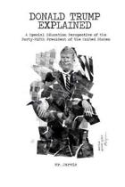 Donald Trump Explained: A Special Education Perspective of the Forty-Fifth President of the United States