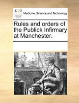 Rules and Orders of the Publick Infirmary at Manchester