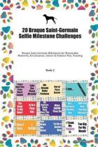 20 Braque Saint-Germain Selfie Milestone Challenges: Braque Saint-Germain Milestones for Memorable Moments, Socialization, Indoor & Outdoor Fun, Train