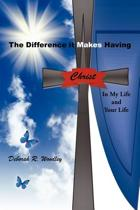 The Difference it Makes Having Christ in My Life and Your Life