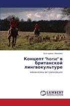 Kontsept Horse V Britanskoy Lingvokul'ture
