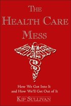 The Health Care Mess