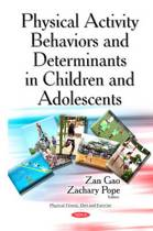 Physical Activity Behaviors & Determinants in Children & Adolescents