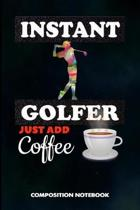 Instant Golfer Just Add Coffee