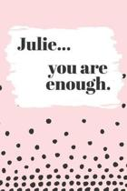 Julie's You Are Enough
