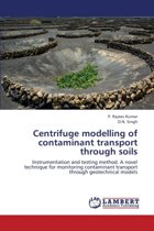 Centrifuge Modelling of Contaminant Transport Through Soils