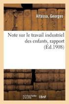 Note Sur Le Travail Industriel Des Enfants, Rapport