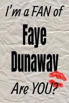I'm a Fan of Faye Dunaway Are You? Creative Writing Lined Journal