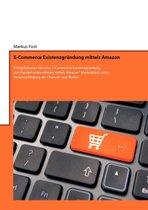 E-Commerce Existenzgrundung Mittels Amazon