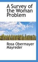 A Survey of the Woman Problem