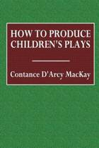How to Produce Children's Plays