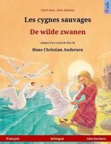 Les Cygnes Sauvages - de Wilde Zwanen. Adapt d'Un Conte de F es de Hans Christian Andersen. Livre Bilingue Pour Enfants (Fran ais - N erlandais)