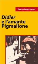Didier e l'amante di Pigmalione