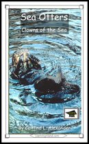 Sea Otters: Clowns of the Sea: Educational Version