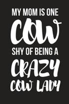 My Mom Is One Cow Shy of Being a Crazy Cow Lady