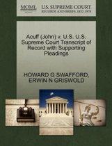 Acuff (John) V. U.S. U.S. Supreme Court Transcript of Record with Supporting Pleadings