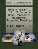 Somers (William) V. U.S. U.S. Supreme Court Transcript of Record with Supporting Pleadings