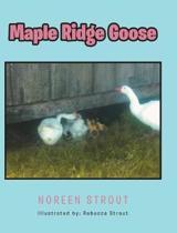 Maple Ridge Goose