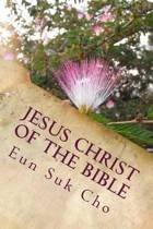 Jesus Christ of the Bible