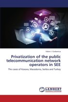Privatization of the Public Telecommunication Network Operators in See