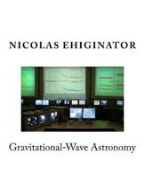 Gravitational-Wave Astronomy