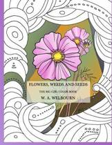 Flowers, Weeds and Seeds - The Big Girl Color Book