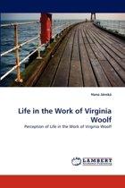 Life in the Work of Virginia Woolf