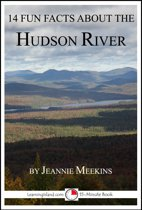 14 Fun Facts About the Hudson River: A 15-Minute Book