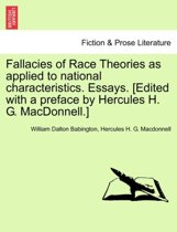 Fallacies of Race Theories as Applied to National Characteristics. Essays. [Edited with a Preface by Hercules H. G. MacDonnell.]