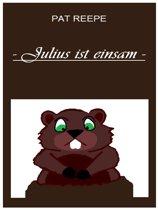 Julius ist einsam