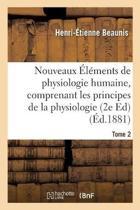 Nouveaux �l�ments de Physiologie Humaine, Comprenant Les Principes de la Physiologie Tome 2