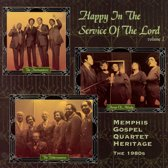 Happy In The Service Of The Lord Vol. 1: Memphis Gospel Quartet Heritage (The 1980s)
