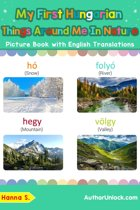My First Hungarian Things Around Me in Nature Picture Book with English Translations