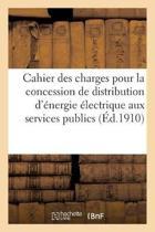 Cahier Des Charges Pour La Concession Par l'Etat de Distribution d' nergie lectrique Aux Services