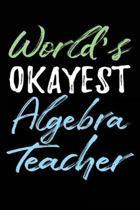 World's Okayest Algebra Teacher