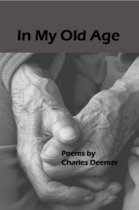 In My Old Age: Poems