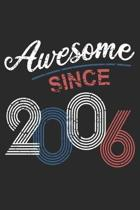 Awesome Since 2006: Blank Lined Journal, Happy 13th Birthday Notebook, Diary, Logbook, Perfect Gift For 13 Year Old Boys And Girls