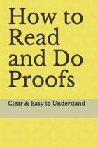 How to Read and Do Proofs: Clear & Easy to Understand
