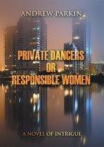 Private Dancers or Responsible Women