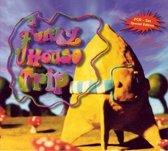 Funky House Trip