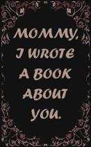 Mommy, I wrote a book about you