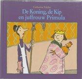 De Koning, de Kip en juffrouw Primula