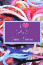 I Love Coffee & Plastic Canvas