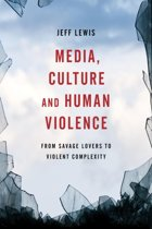 Media, Culture and Human Violence