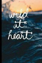 Wild at Heart: 6 x 9 Lined Writing Notebook Journal, 120 pages for Taking Notes, Writing Essays, Journaling