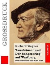 Tannh user Und Der S ngerkrieg Auf Wartburg (Gro druck)