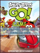 Angry Birds Go! Game Tips, Telepods, Codes, Hacks, Download Guide