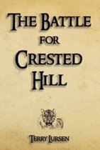The Battle for Crested Hill
