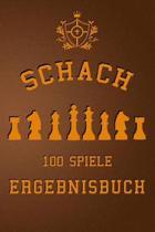Schach 100 Spiele Ergebnisbuch