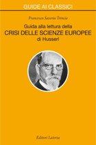 Guida alla lettura della 'Crisi delle scienze europee' di Husserl